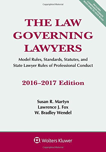 The Law Governing Lawyers: Model Rules Standards Statutes and State Lawyer Rules of Professional Conduct 2016-2017 Edition