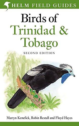 Birds of Trinidad and Tobago. by Martyn Kenefick Robin L. Restall Floyd Hayes
