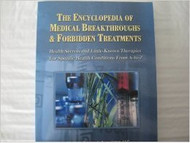 Encyclopedia of Medical Breakthroughs and Forbidden Treatments