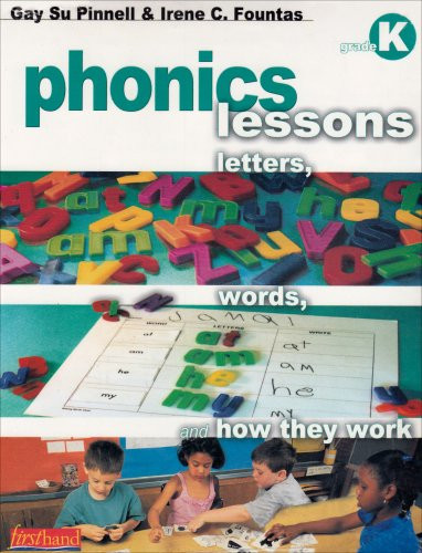 Phonics Lessons: Letters Words and How They Work Grade K