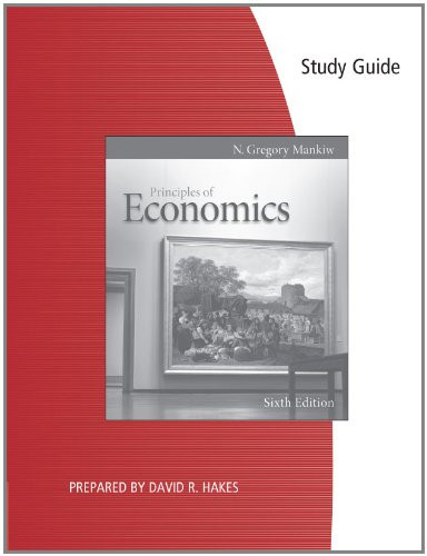 Study Guide for Mankiw's Principles of Economics 6th