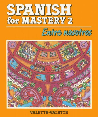 Spanish For Mastery Level Two Entre Nosotros