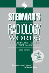 Stedman's Radiology Words: Includes Nuclear Medicine and Other Imaging