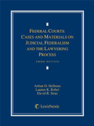 Federal Courts: Cases and Materials on Judicial Federalism and the Lawyering Process