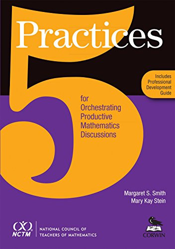 5 Practices For Orchestrating Productive Mathematics Discussions Nctm
