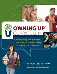 Owning Up Curriculum: Empowering Adolescents to Confront Social Cruelty Bullying and Injustice