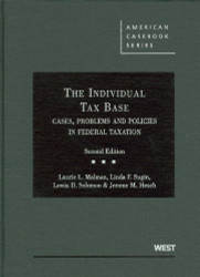 The Individual Tax Base Cases Problems and Policies In Federal Taxation