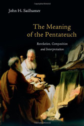The Meaning of the Pentateuch: Revelation Composition and Interpretation