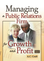 Managing a Public Relations Firm for Growth and Profit Second Edition