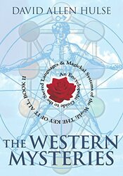 The Western Mysteries: An Encyclopedic Guide to the Sacred Languages & Magickal Systems of the World- The Key of It All Book 2