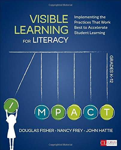 Visible Learning for Literacy Grades K-12 Implementing the Practices That