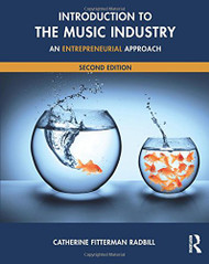 Introduction to the Music Industry: An Entrepreneurial Approach Second Edition