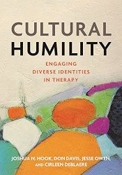 Cultural Humility: Engaging Diverse Cultural Identities in Therapy
