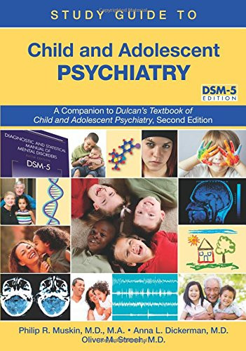 Child and Adolescent Psychiatry: A Companion to Dulcan's Textbook of Child and Adolescent Psychiatry Second Edition: DSM-5 Edition