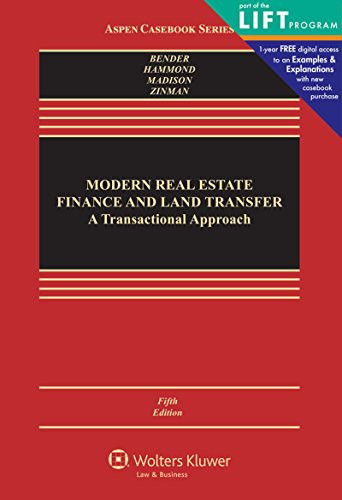 Modern Real Estate Finance & Land Transfer: A Transactional Approach Fifth Edition