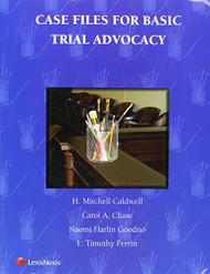 Case Files for Basic Trial Advocacy