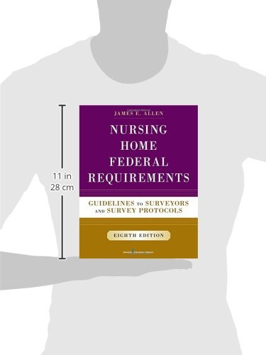 Nursing Home Federal Requirements 8th Edition: Guidelines to Surveyors and Survey Protocols