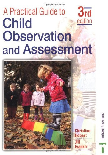 Practical Guide to Child Observation and Assessment