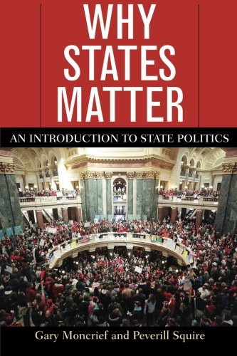 Why States Matter An Introduction to State Politics