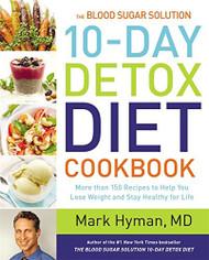 Blood Sugar Solution 10-Day Detox Diet Cookbook
