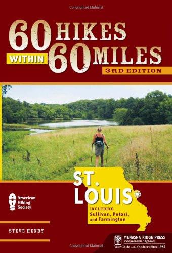 60 Hikes Within 60 Miles Stlouis Including Sullivan Potosi And Farmington