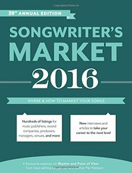 Songwriter's Market Where & How to Market Your Songs
