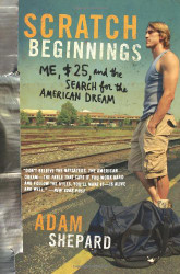 Scratch Beginnings: Me $25 and the Search for the American Dream