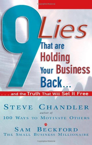 9 Lies That Are Holding Your Business Back...