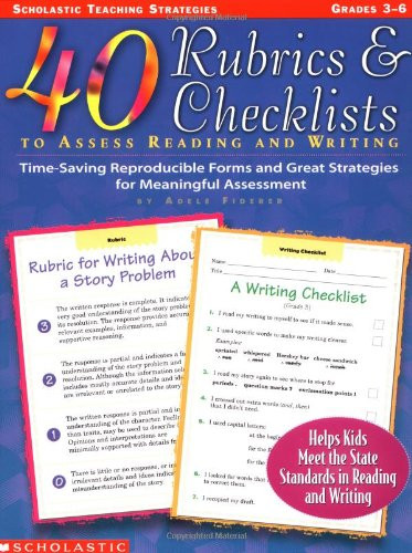 40 Rubrics and Checklists to Assess Reading and Writing Grades 3-6