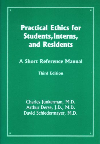 Practical Ethics for Students Interns and Residents