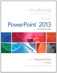 Exploring: Microsoft PowerPoint 2013 Introductory