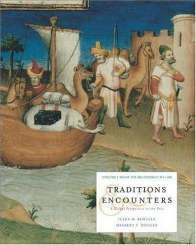 Traditions & Encounters Volume 1  A Global Perspective
