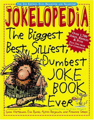 Jokelopedia: the Biggest Best Silliest Dumbest Joke Book Ever!