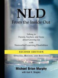 NLD Nonverbal Learning Disabilities from the Inside Out