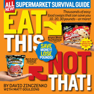 Eat This Not That! Supermarket Survival Guide