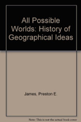All Possible Worlds: History of Geographical Ideas