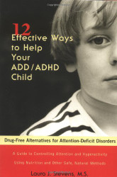 Twelve Effective Ways To Help Your Add/Adhd Child