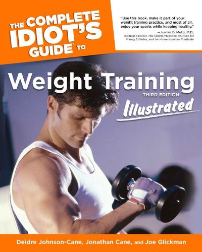 Complete Idiot's Guide to Weight Training Illustrated