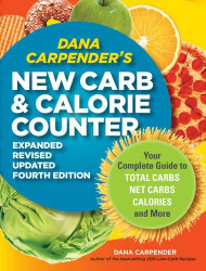 Dana Carpender's NEW Carb and Calorie Counter-Expanded Revised and Updated