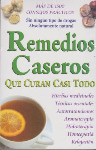 Remedios Caseros Que Curan Casi Todo