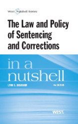 Law and Policy of Sentencing and Corrections In A Nutshell