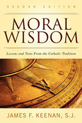 Moral Wisdom from the Catholic Tradition