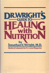 Dr Wright's Guide to Healing with Nutrition