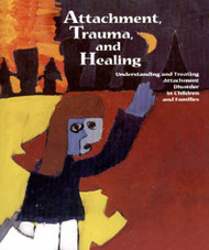 Attachment Trauma and Healing