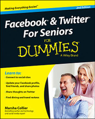 Facebook Twitter and Instagram for Seniors for Dummies