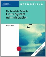 Complete Guide To Linux System Administration_Wells
