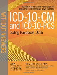 ICD-10-CM and ICD-10-PCS Coding Handbook without Answers 2019 Rev. Ed.