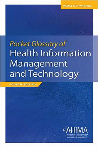 Pocket Glossary of Health Information Management & Technology