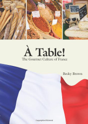 A Table the Food Culture of France