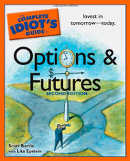 Complete Idiot's Guide to Options and Futures